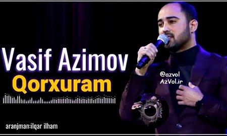 دانلود آهنگ آذربایجانی جدید Vasif Azimov به نام Qorxuram